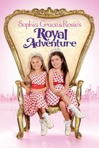 Sophia Grace and Rosie: A Royal Adventure