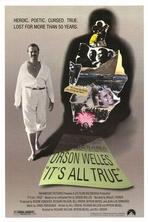 It's All True: Based On An Unfinished Film By Orson Welles