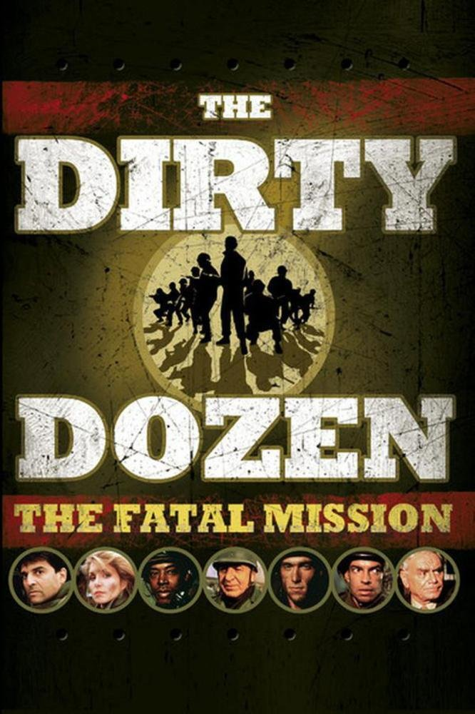Dirty Dozen: The Fatal Mission